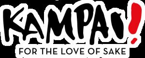 KAMPAI!! FOR THE LOVE OF SAKE